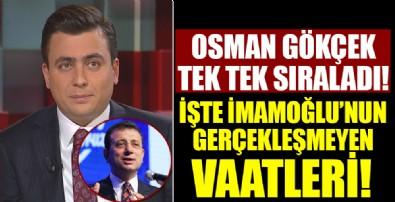 Osman Gökçek tek tek sıraladı! İşte İmamoğlu'nun gerçekleşmeyen vaatleri!