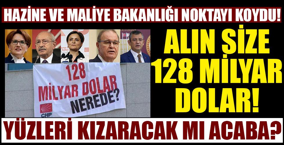 CHP'nin '128 milyar dolar' yalanına Hazine ve Maliye Bakanlığı noktayı koydu!