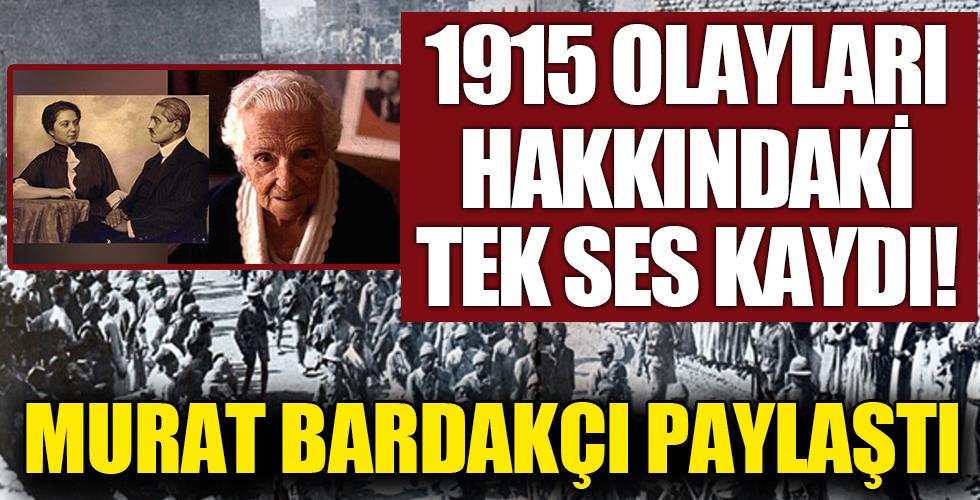 Murat Bardakçı 1915 olayları hakkındaki tek ses kaydını paylaştı