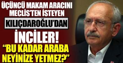 Üçüncü makam aracını Meclis'ten isteyen Kılıçdaroğlu: Bu kadar araba neyinize yetmez?