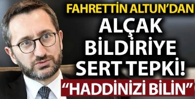 Fahrettin Altun'dan hükümeti hedef alan küstah bildiriye sert tepki: Haddinizi bilin, o Türkiye eskide kaldı