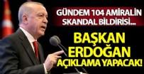 HAYATİ YAZICI - 104 amiralin darbe imalı bildirisi sonrası Başkan Erdoğan'dan önemli açıklamalar!