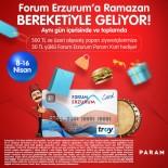 Forum Erzurum'a Ramazan Bereketi İle Geliyor