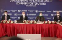 Görevlendirme Yapılan Belediyeler Koordinasyon Toplantısı Bakanların Katılımı İle Başladı