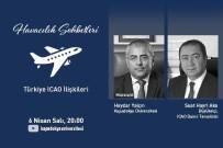 KÜN'de Havacılık Sohbetlerinde ICAO-Türkiye İlişkileri Konuşuldu
