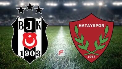 Beşiktaş - Hatayspor CANLI ANLATIM