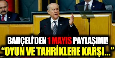 MHP Genel Başkanı Bahçeli'den 1 Mayıs paylaşımı: Alın teriyle elde edilmiş kazanç hem helal hem de kutsaldır