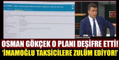 Osman Gökçek gözler önüne serdi: İmamoğlu'nun taksici zulmü!