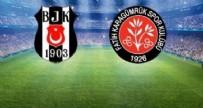 Beşiktaş - Fatih Karagümrük canlı anlatım