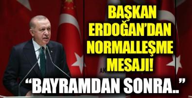 Başkan Erdoğan'dan normalleşme mesajı!