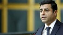 SELAHATTİN DEMİRTAŞ - Selahattin Demirtaş'a 2 yıl 6 ay hapis cezası!