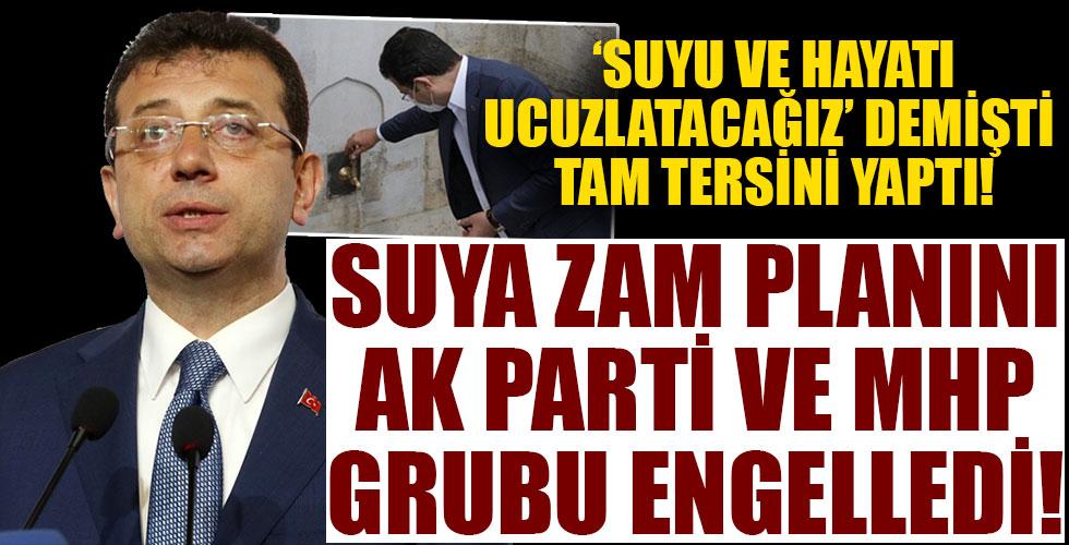 CHP'li İstanbul Büyükşehir Belediyesi'nin suya zam teklifi AK Parti ve MHP gruplarının oylarıyla ertelendi!