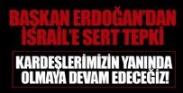 Başkan Recep Tayyip Erdoğan'dan İsrail'e sert tepki