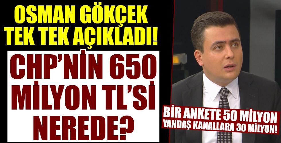Osman Gökçek tek tek açıkladı! CHP 650 Milyon TL'yi ne yaptı!