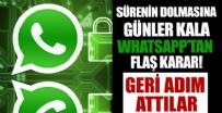 Sürenin dolmasına sayılı gün kala WhatsApp'tan flaş karar