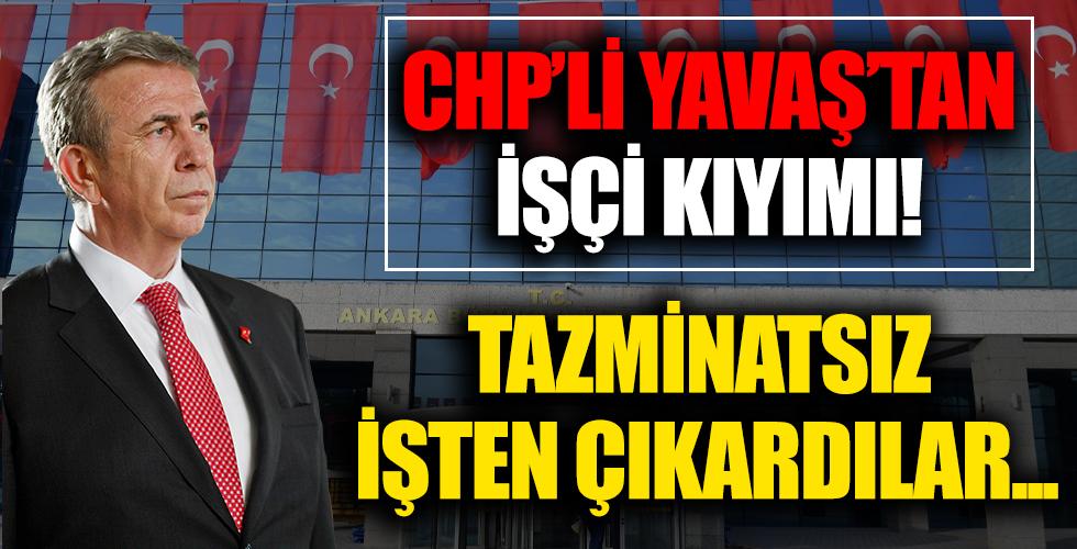 CHP'li Ankara Büyükşehir Belediyesi'nde işçi kıyımı: Mansur Yavaş haksız yere 3 işçinin sözleşmesini feshetti