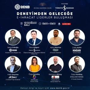 Denizli 'Deneyimden Gelecege E-Ihracat Liderler Bulusmasi' Için Gün Sayiyor
