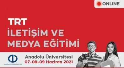 TRT Ve Anadolu Üniversitesi Is Birligiyle 'Iletisim Ve Medya Egitimi' Düzenlendi