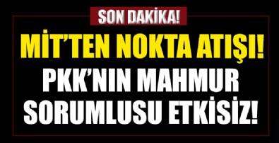 MİT'ten nokta atışı: Kırmızı bültenle aranan PKK'nın sözde Mahmur sorumlusu Hasan Adır etkisiz hale getirildi