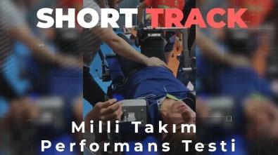 Short Track Olimpik Milli Takimi Sezon Basi Performans Testinde