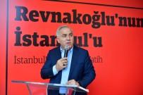 YEDIKULE - Prof. Dr. Mustafa Koç'un 'Revnakoglu'nun Istanbul'u-Istanbul'un Iç Tarihi Açiklamasi Fatih' Kitabi Tanitildi