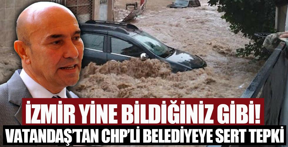 İzmir'de sağanak su baskınlarına neden oldu: Vatandaşlar belediyeye tepki gösterdi
