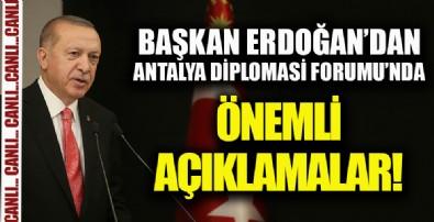 Başkan Erdoğan'dan Antalya Diplomasi Forumu'nda önemli açıklamalar!