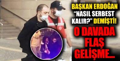 Başkan Erdoğan 'nasıl serbest kalabilir?' demişti... Ceylan hemşireye şiddet uygulayan Nazir Ilgın hakkında flaş gelişme