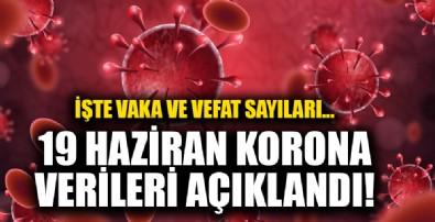 19 Haziran koronavirüs verileri açıklandı!