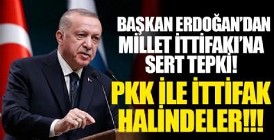 Başkan Erdoğan'dan Millet İttifakı'na sert tepki: Bunlar PKK ile ittifak halindeler
