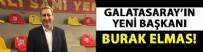 TEVFİK FİKRET - Galatasaray 38. Başkanı Burak Elmas oldu!