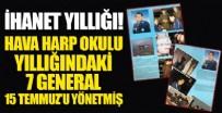 15 TEMMUZ DARBE GİRİŞİMİ - İhanet yıllığı ortaya çıktı! Hava Harp Okulu yıllığındaki 7 general 15 Temmuz'u yönetti