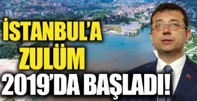 İstanbul'a zulüm 2019'da başladı!