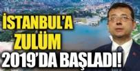 BEŞİKTAŞ - İstanbul'a zulüm 2019'da başladı!