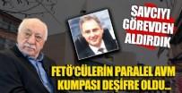 """FETÖ - FETÖ'cü başsavcıdan """"Paralel AVM"""" kumpası: Savcıyı görevden aldırdık şikayetinizi geri alın"""