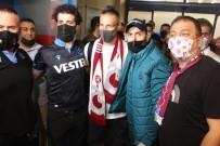 MAREK HAMSIK - Marek Hamsik'e Trabzon'da Coskulu Karsilama