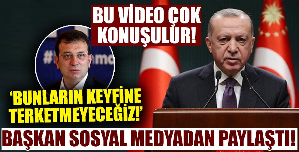 Başkan Erdoğan'dan İmamoğlu'na sert sözler! Sosyal medyadan paylaştı!