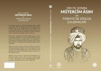 KARACAAHMET - Gazikültür A.S., Mütercim Asim'in Çalismalarini Kitaplastirdi