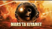 Mars'ta Kıyamet filmi konusu ne? Mars'ta Kıyamet filmi oyuncuları kim? Mars'ta Kıyamet nerde çekildi?