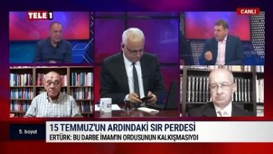 """""""FETÖ terör örgütü değildir"""" demişti… Türker Ertürk: 15 Temmuz darbe değildi"""