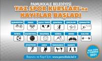PAMUKKALE - Pamukkale Belediyesi Yaz Spor Kurslarina Kayitlar Basladi