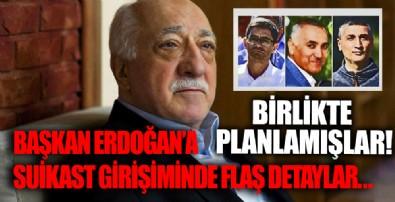 Başkan Erdoğan'a suikast girişimi davasında flaş detaylar! Birlikte planlamışlar, FETÖ elebaşı Gülen onaylamış...