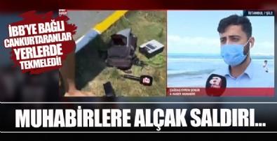 Şile'de A Haber ekibine alçak saldırı! Cankurtaranlar basın emekçilerini yerlerde tekmelediler
