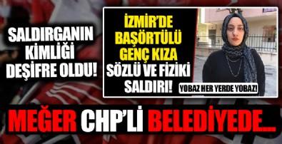 İzmir'de başörtülü kadına saldıranlardan birinin CHP'li belediyede çalıştığı ortaya çıktı!