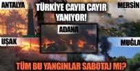 ORMAN YANGIN SABOTAJ MI? - Türkiye yanıyor! Antalya'dan sonra o şehirlerde de yangın çıktı