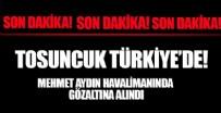 MEHMET AYDıN - Tosuncuk lakaplı Mehmet Aydın'ı taşıyan uçak Türkiye'ye geldi