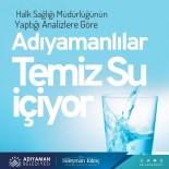 KANALİZASYON - Adiyaman Suyu Temiz Çikti