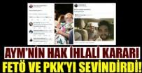 MILLETVEKILI - AYM'nin Ömer Faruk Gergerlioğlu kararı FETÖ ve PKK'yı sevindirdi!