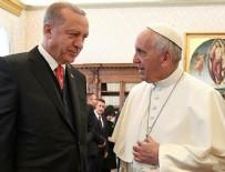 RECEP TAYYİP ERDOĞAN - Başkan Erdoğan'dan Katoliklerin ruhani lideri Papa'ya mesaj!