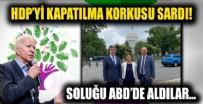 HDP KAPATMA DAVASI - HDP kapatılma korkusuyla çareyi ABD'de arıyor!
